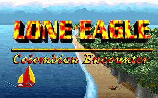Lone Eagle - Colombian Encounter