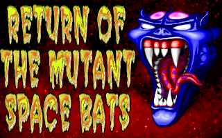 Return of the Mutant Space Bats