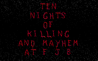 Ten Nights of Killing and Mayhem at F.J.B.