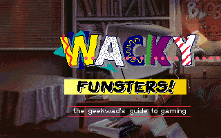 Wacky Funsters! The Geekwad's Guide to Gaming