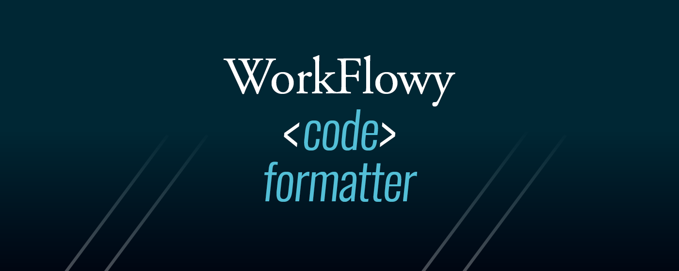 WorkFlowy code formatter marquee