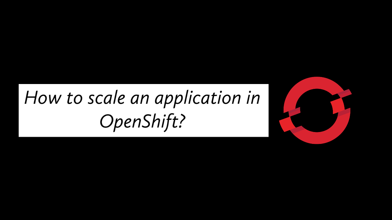 How to scale an application in OpenShift?