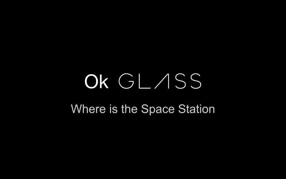 "Trigger Command for Spot The Station - ""OK Glass, where is the space station?"""