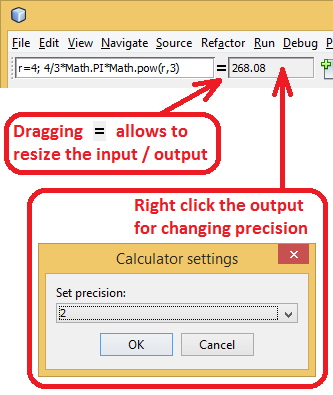 By draging '=' you can resize the input/output. If you right click the output you can change precision.