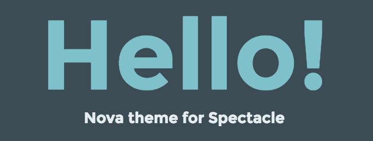 Spectacle Theme: Nova