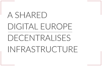 A Shared Digital Europe decentralizes infrastructure