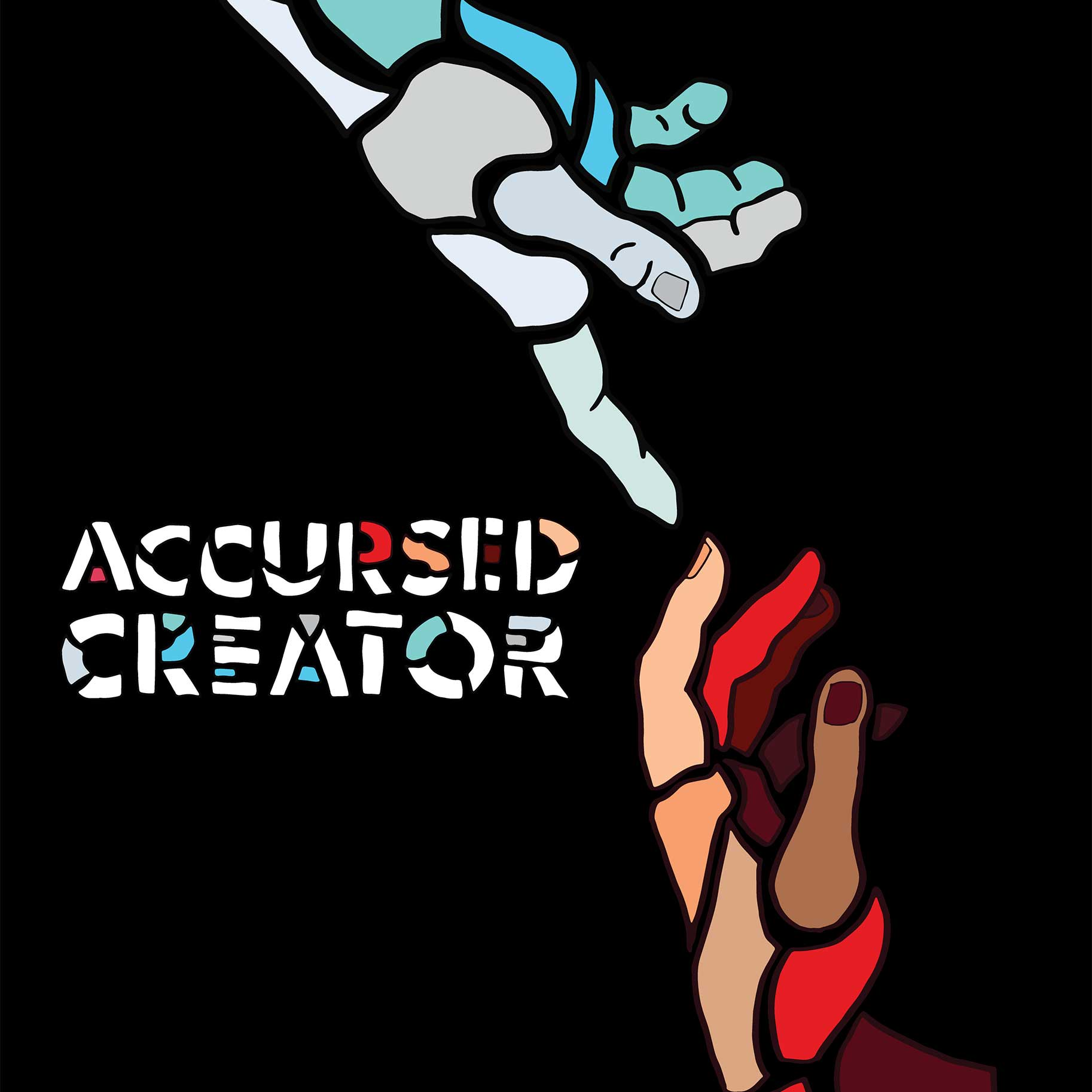 two hands reaching towards each other, one from the bottom and one from the top. the text reads 'accursed creator'