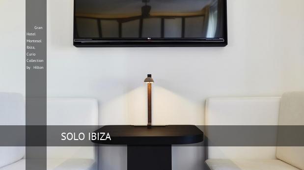 Hotel Gran Hotel Montesol Ibiza, Curio Collection by Hilton