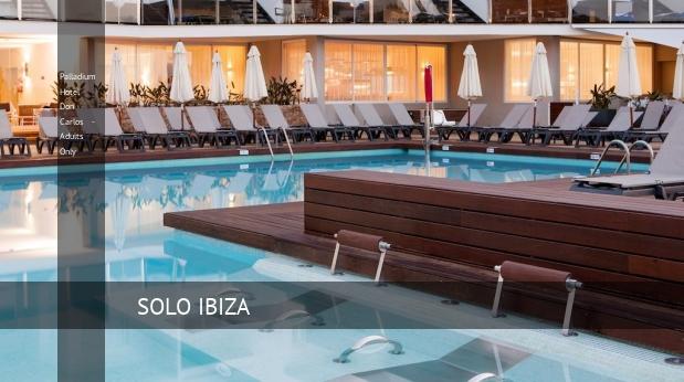 Palladium Hotel Don Carlos - Solo Adultos opiniones