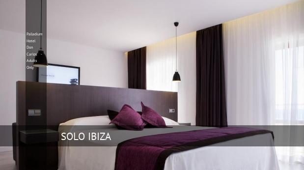 Palladium Hotel Don Carlos - Solo Adultos reservas