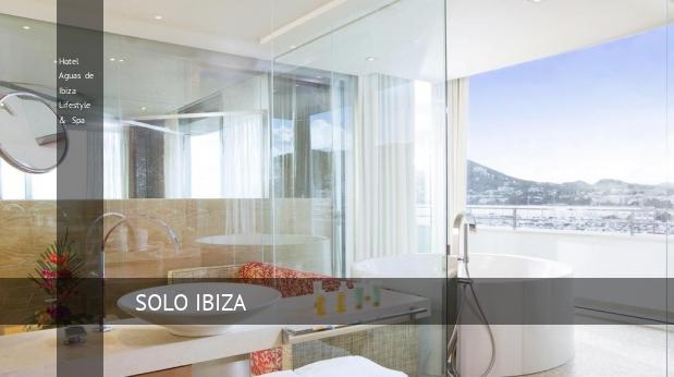 Hotel Aguas de Ibiza Lifestyle & Spa Ibiza