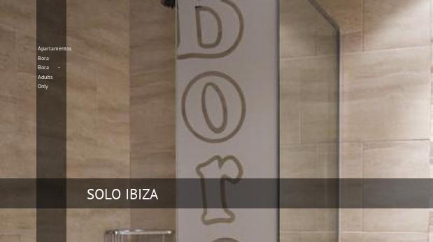 Apartamentos Bora Bora - Solo Adultos reservas