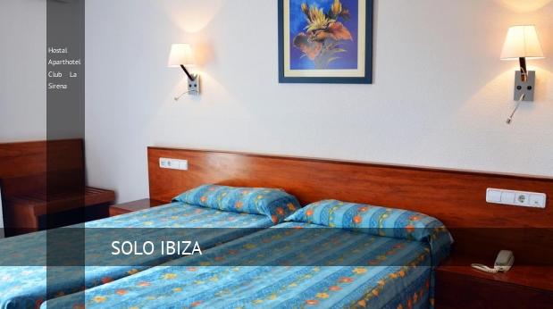 Hostal Aparthotel Club La Sirena reservas