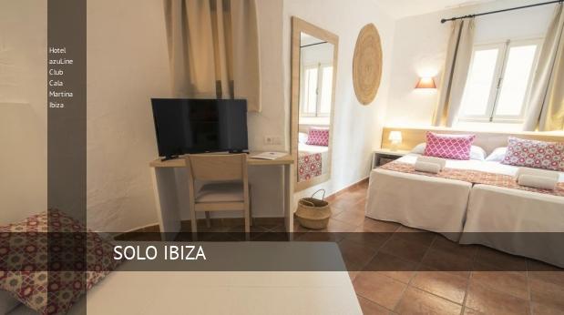 Hotel azuLine Club Cala Martina Ibiza reservas