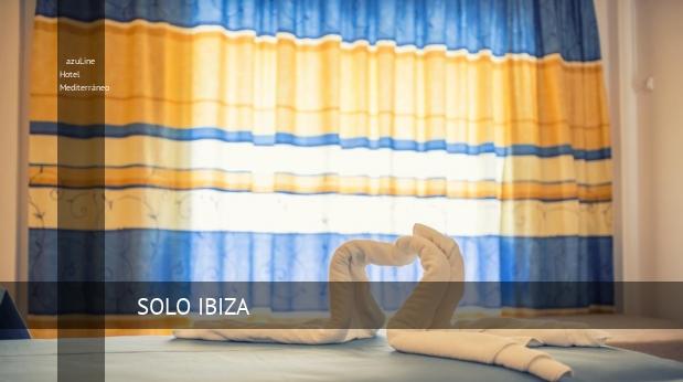azuLine Hotel Mediterráneo booking