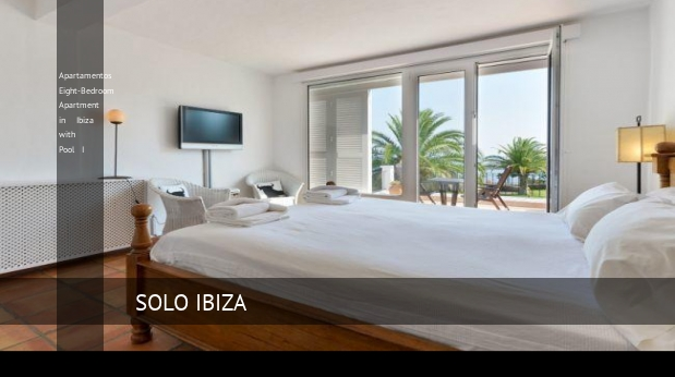 Apartamentos Eight-Bedroom Apartment in Ibiza with Pool I opiniones