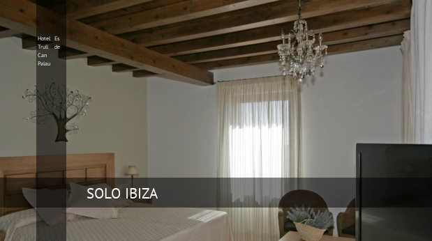 Hotel Es Trull de Can Palau booking