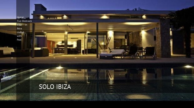 Hostal Five-Bedroom Villa in Ibiza ciudad with Pool opiniones