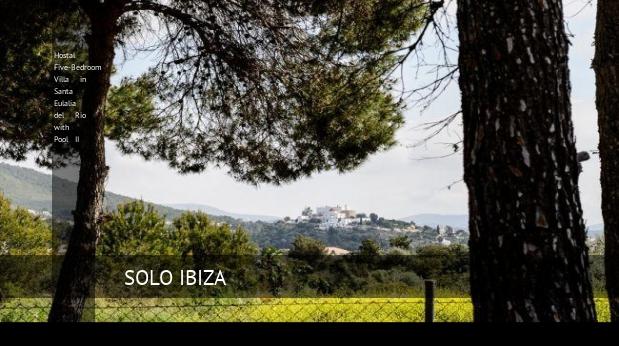 Hostal Five-Bedroom Villa in Santa Eulalia del Río with Pool II reverva