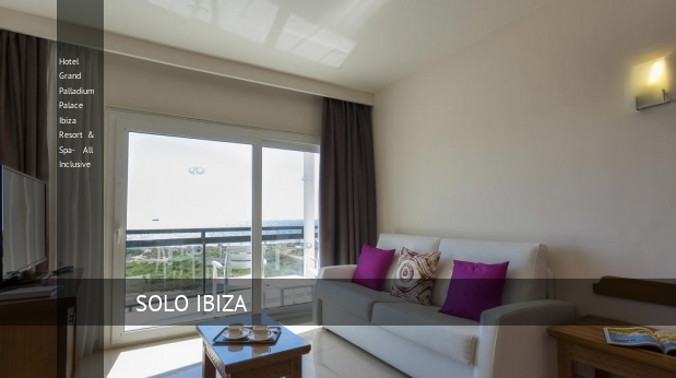 Hotel Grand Palladium Palace Ibiza Resort & Spa- All Inclusive oferta
