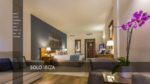 Hotel Grand Palladium Palace Ibiza Resort & Spa- All Inclusive opiniones