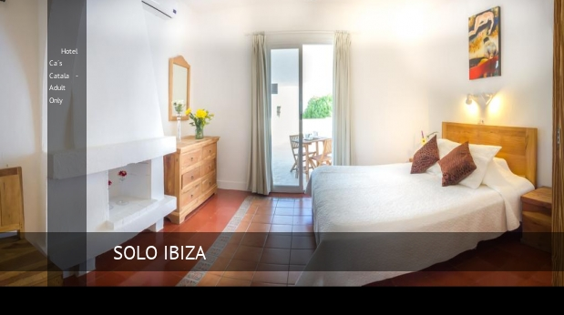 Hotel Ca´s Catala - Solo Adulto baratos