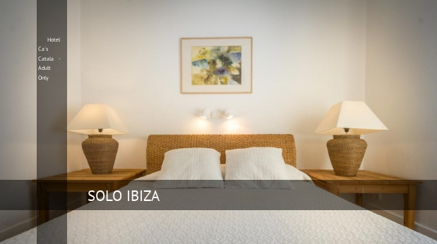 Hotel Ca´s Catala - Solo Adulto booking