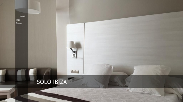 Hotel Tres Torres oferta