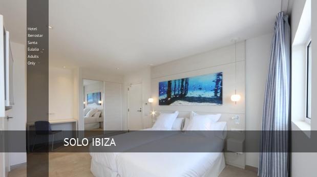 Hotel Iberostar Santa Eulalia - Solo Adultos opiniones