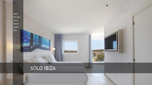 Hotel Iberostar Santa Eulalia - Solo Adultos reverva