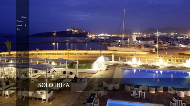Ibiza Corso Hotel & Spa opiniones