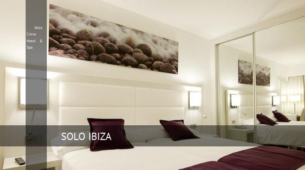 Ibiza Corso Hotel & Spa reservas