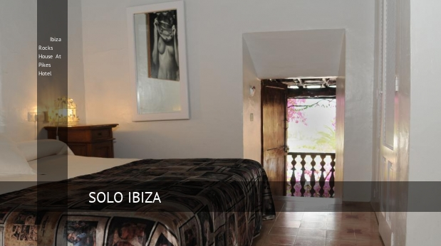 Ibiza Rocks House At Pikes Hotel reverva