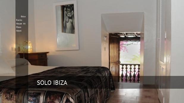Ibiza Rocks House At Pikes Hotel reverva
