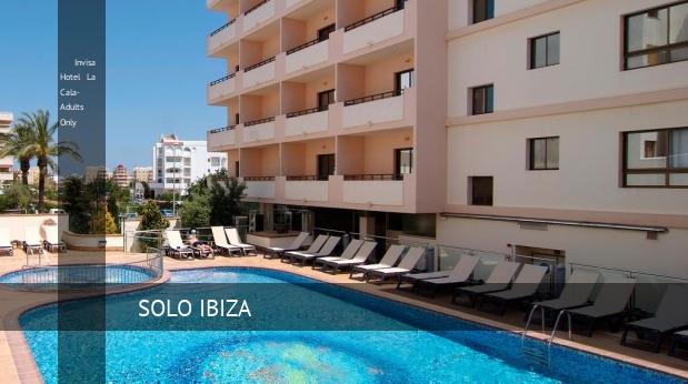 Invisa Hotel La Cala- Solo Adultos reservas