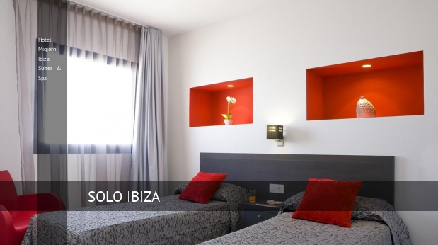 Hotel Migjorn Ibiza Suites & Spa reservas