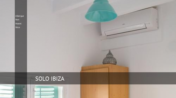 Albergue Nwt Hostel Ibiza reservas