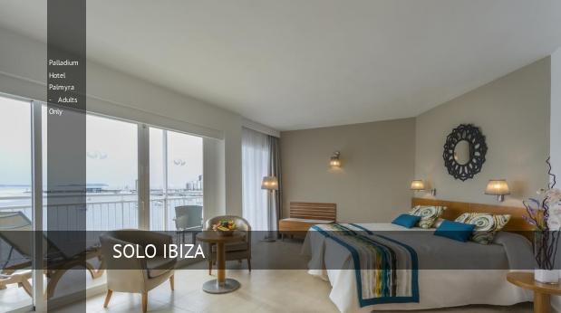 Palladium Hotel Palmyra - Solo Adultos ofertas