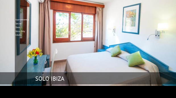 Apartamentos Secret Oasis Ibiza-Only Adults reservas