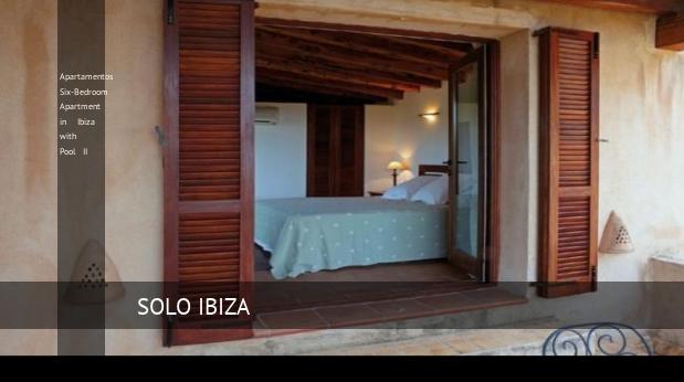 Apartamentos Six-Bedroom Apartment in Ibiza with Pool II reverva
