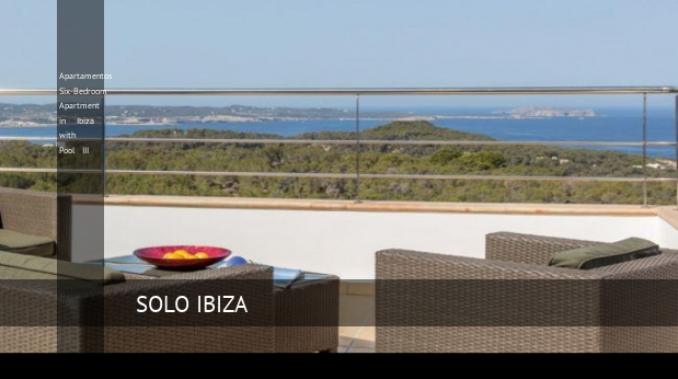 Apartamentos Six-Bedroom Apartment in Ibiza with Pool III opiniones