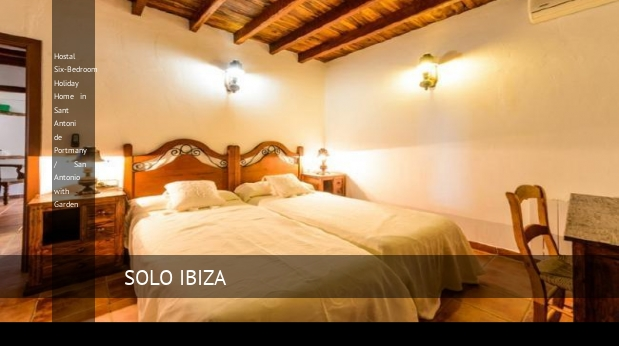 Hostal Six-Bedroom Holiday Home in Sant Antoni de Portmany / San Antonio with Garden reverva