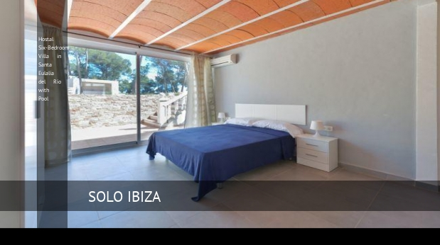 Hostal Six-Bedroom Villa in Santa Eulalia del Río with Pool reverva