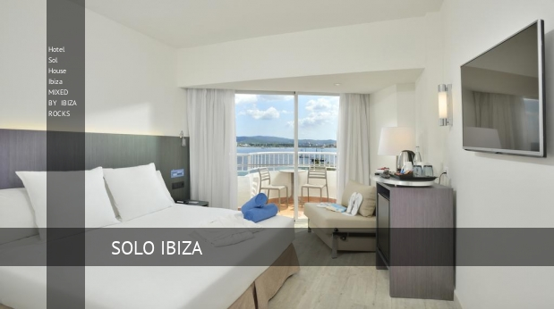 Hotel Sol House Ibiza MIXED BY IBIZA ROCKS barato