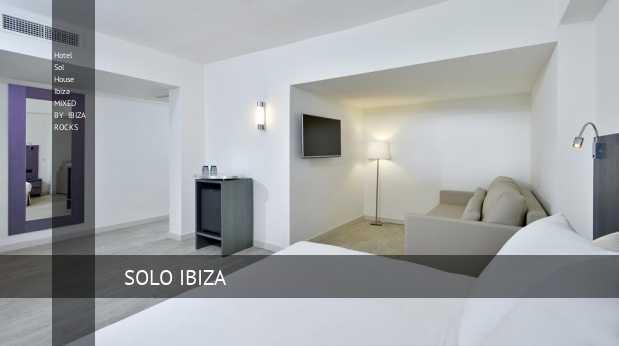 Hotel Sol House Ibiza MIXED BY IBIZA ROCKS booking