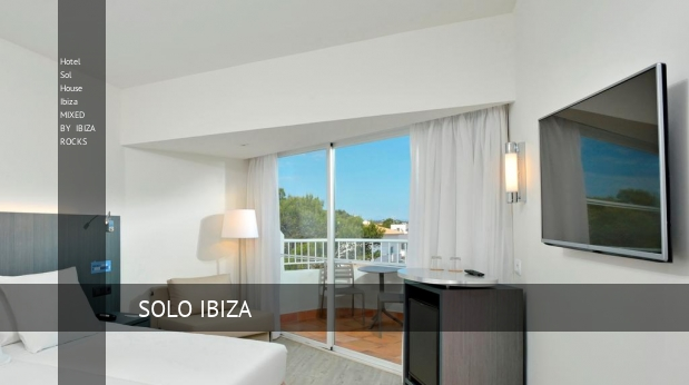Hotel Sol House Ibiza MIXED BY IBIZA ROCKS Ibiza