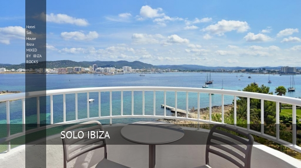 Hotel Sol House Ibiza MIXED BY IBIZA ROCKS oferta