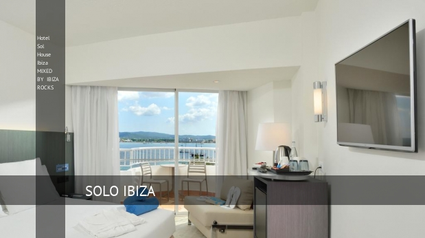 Hotel Sol House Ibiza MIXED BY IBIZA ROCKS ofertas
