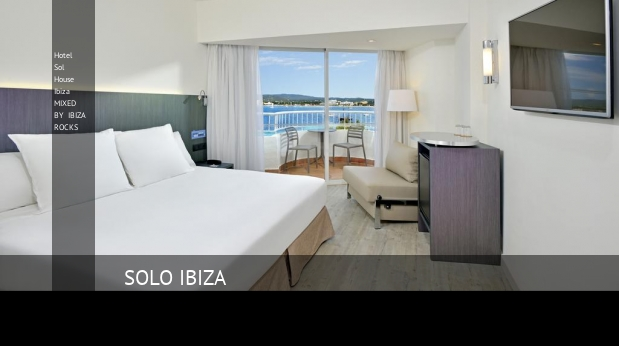 Hotel Sol House Ibiza MIXED BY IBIZA ROCKS opiniones