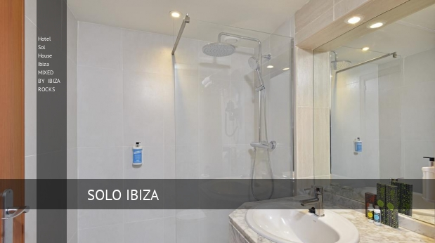 Hotel Sol House Ibiza MIXED BY IBIZA ROCKS reservas